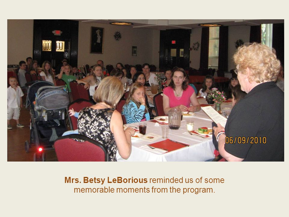 Mrs. Betsy LeBorious reminded us of some