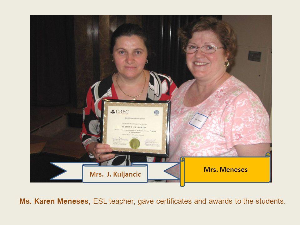 Mrs. Meneses Mrs. J. Kuljancic. Ms.