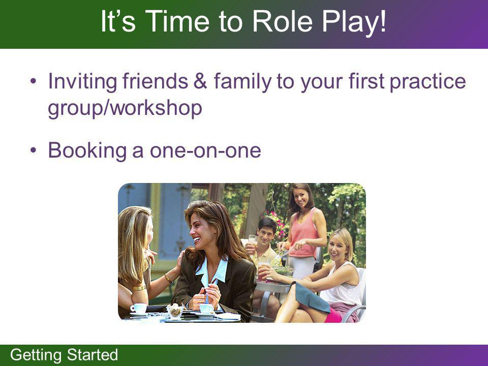It's Time to Role Play! Inviting friends & family to your first practice group/workshop. Booking a one-on-one.