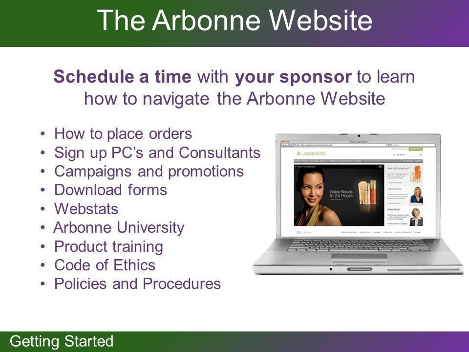 The Arbonne Website Schedule a time with your sponsor to learn