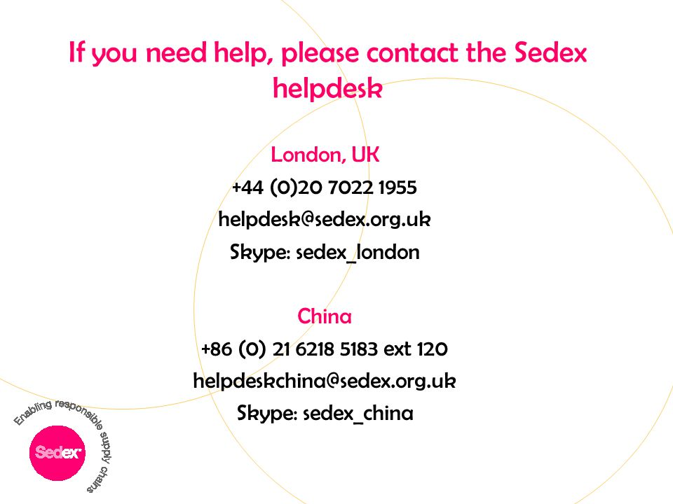 If you need help, please contact the Sedex helpdesk