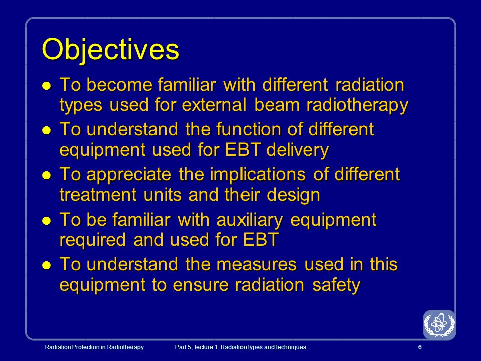 Part 5, lecture 1: Radiation types and techniques
