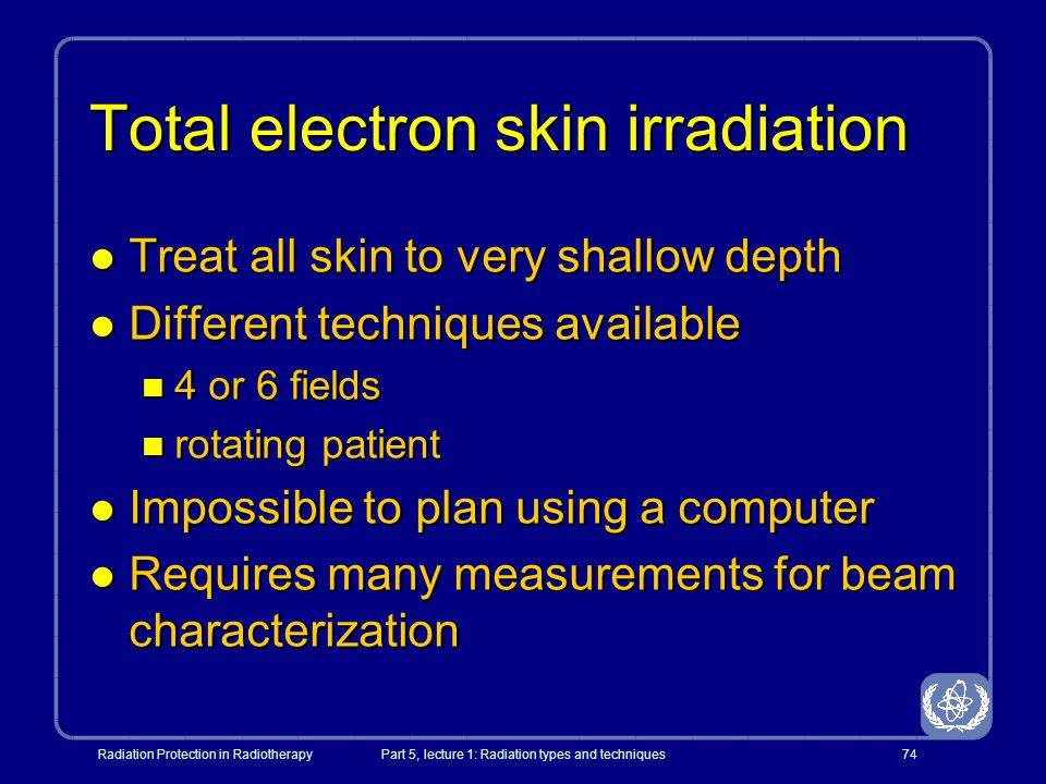 Total electron skin irradiation