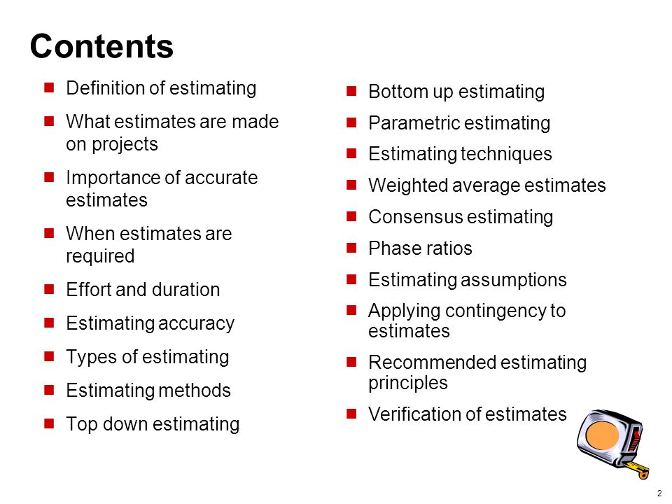 Contents Definition of estimating Bottom up estimating
