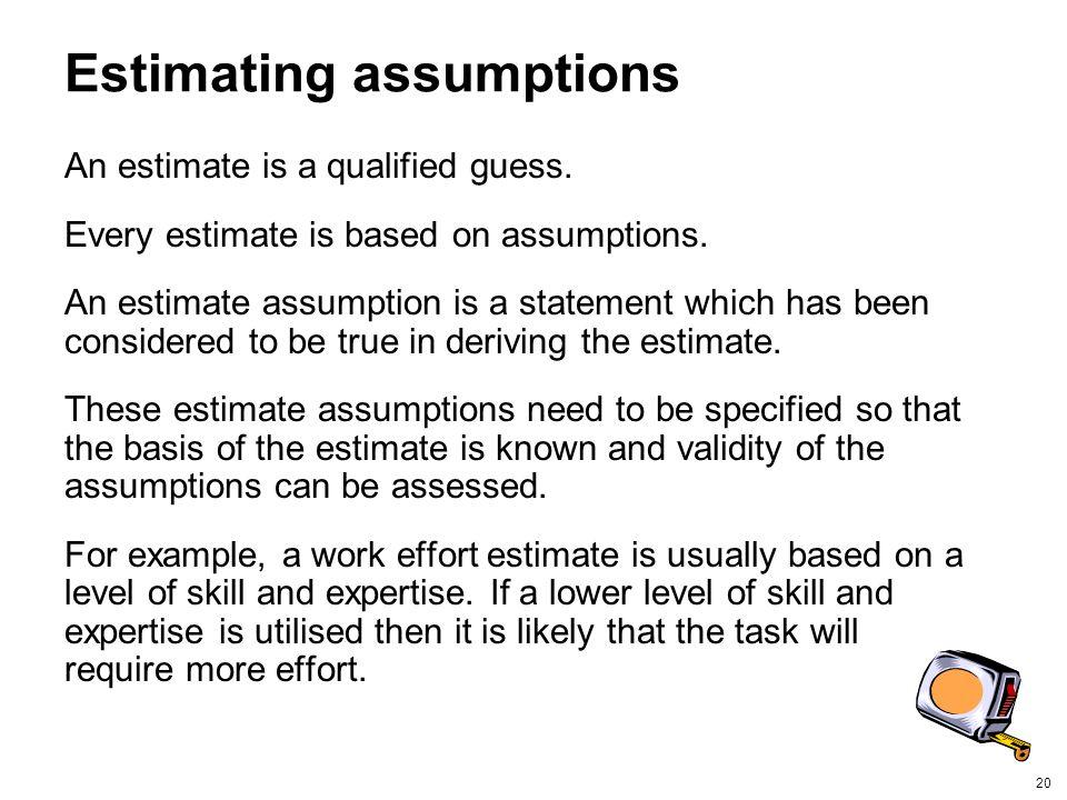 Estimating assumptions