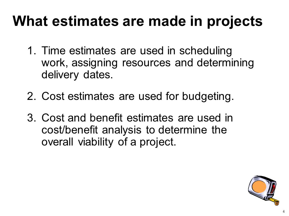 What estimates are made in projects