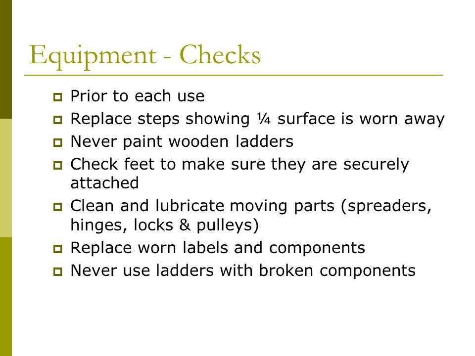 Equipment - Checks Prior to each use
