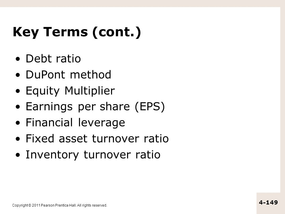 Key Terms (cont.) Debt ratio DuPont method Equity Multiplier