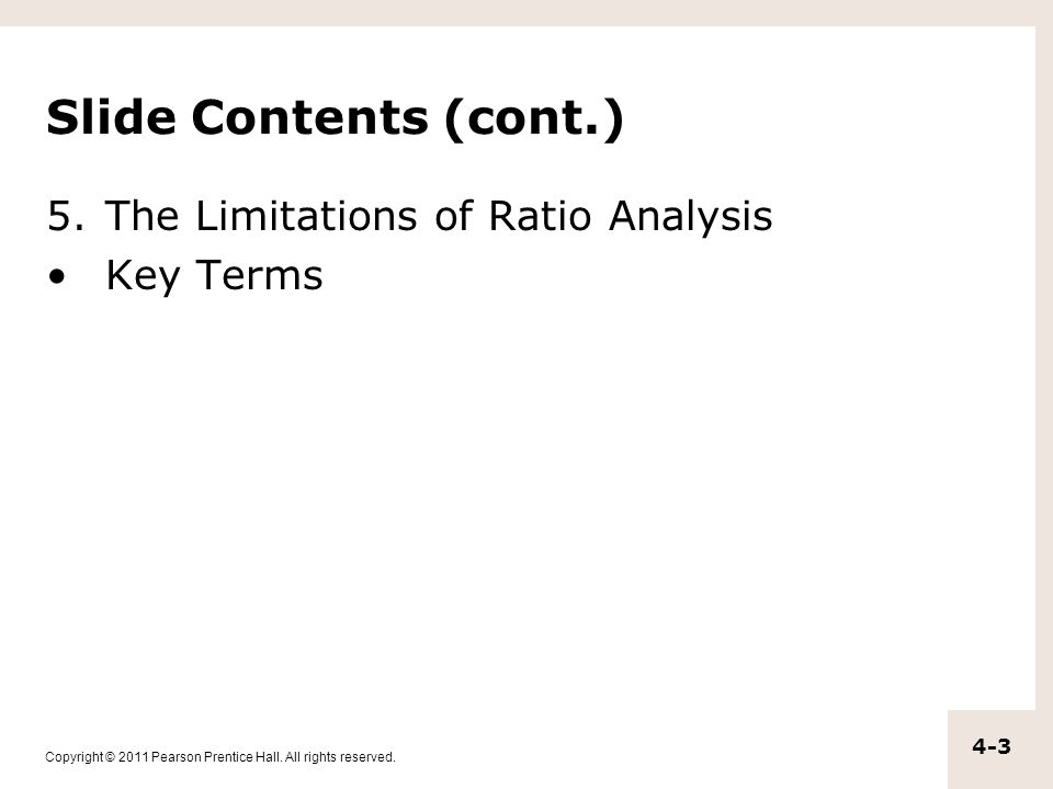 Slide Contents (cont.) The Limitations of Ratio Analysis Key Terms