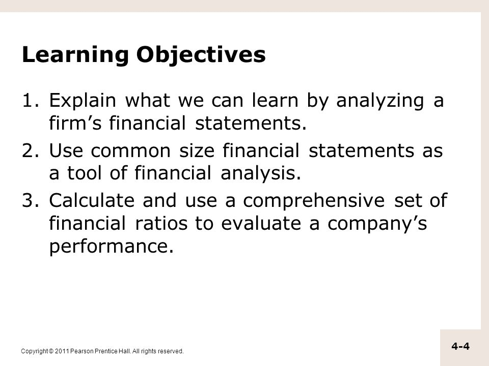 Learning Objectives Explain what we can learn by analyzing a firm's financial statements.