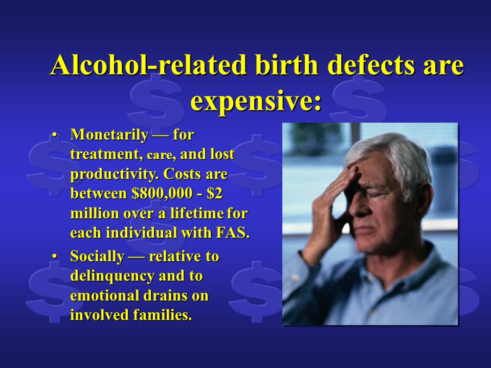 Alcohol-related birth defects are expensive: