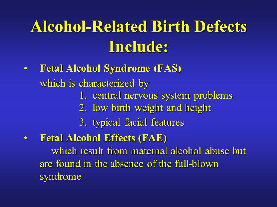 Alcohol-Related Birth Defects Include: