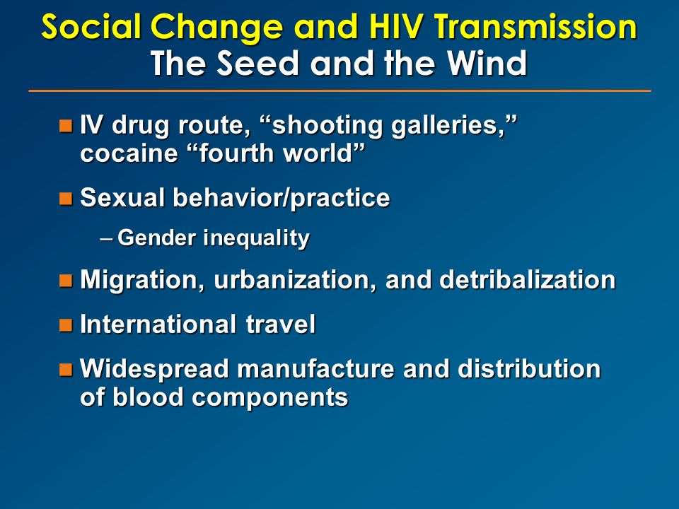 Social Change and HIV Transmission The Seed and the Wind
