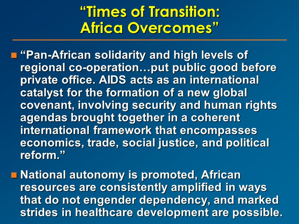 Times of Transition: Africa Overcomes