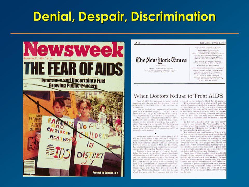 Denial, Despair, Discrimination
