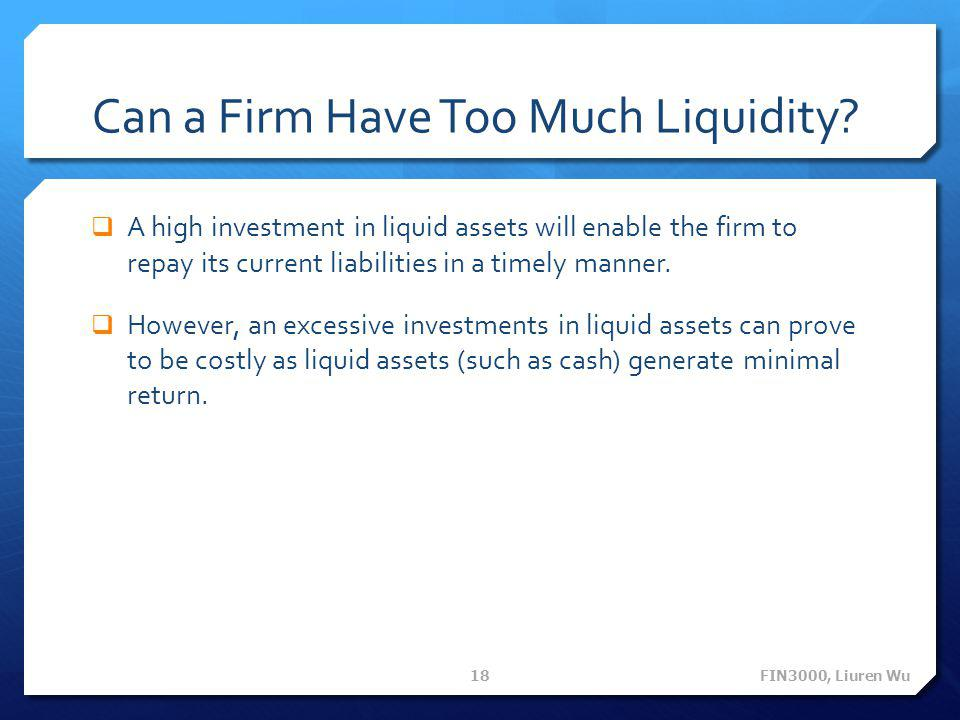 Can a Firm Have Too Much Liquidity