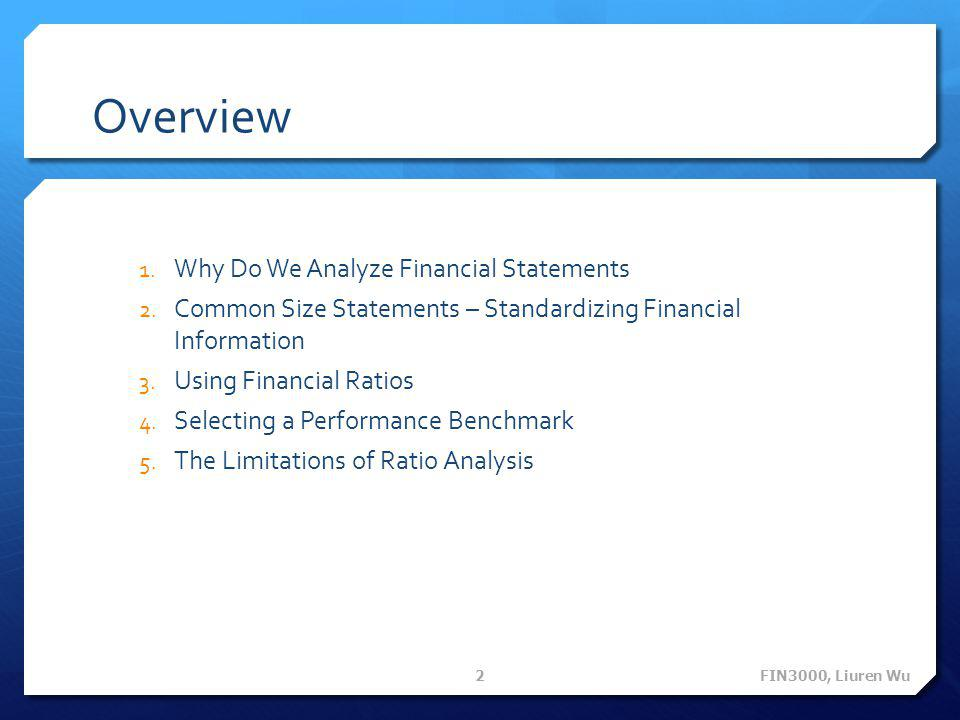 Overview Why Do We Analyze Financial Statements