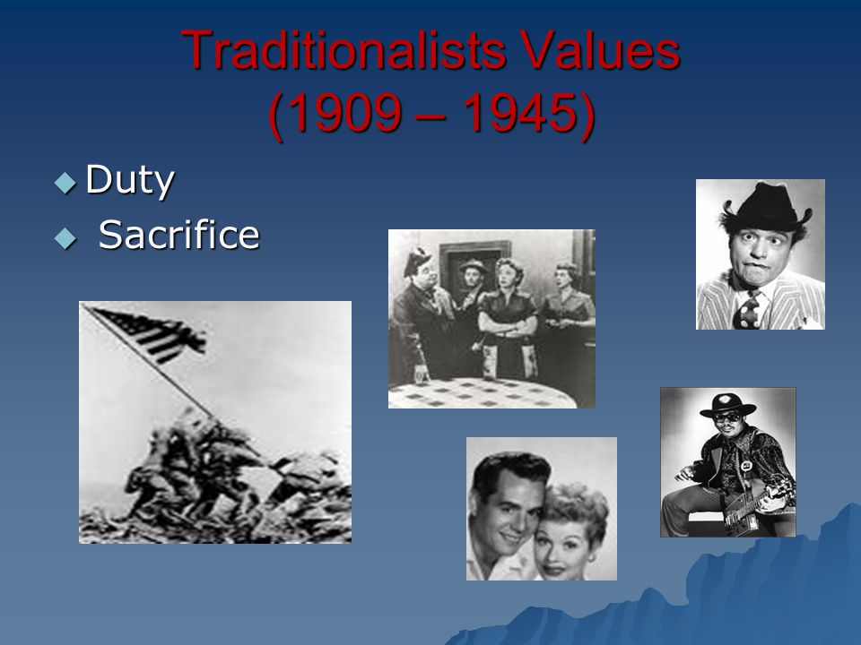 Traditionalists Values (1909 – 1945)