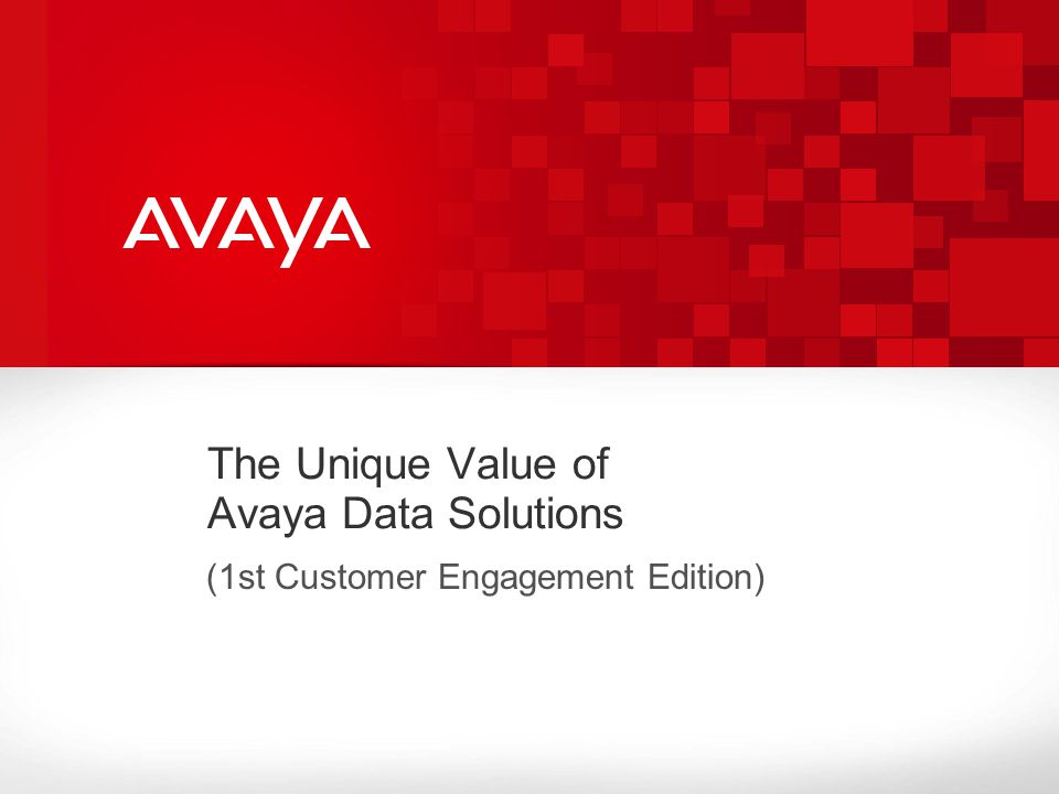 The Unique Value of Avaya Data Solutions