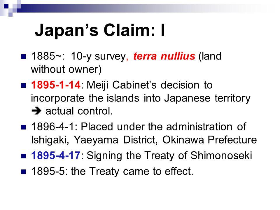 Japan's Claim: I 1885~: 10-y survey, terra nullius (land without owner)