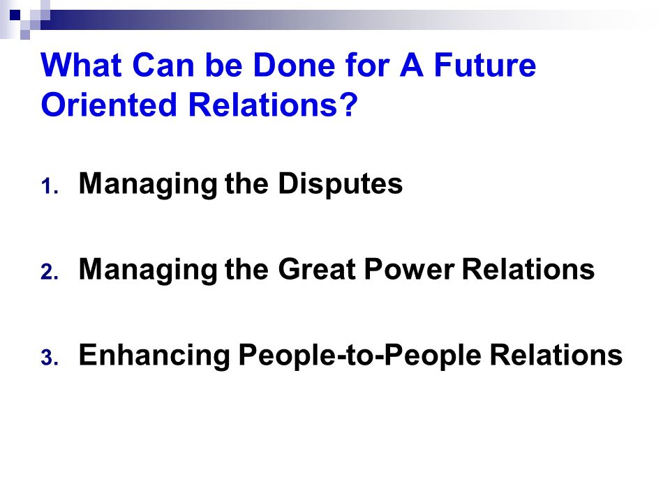 What Can be Done for A Future Oriented Relations
