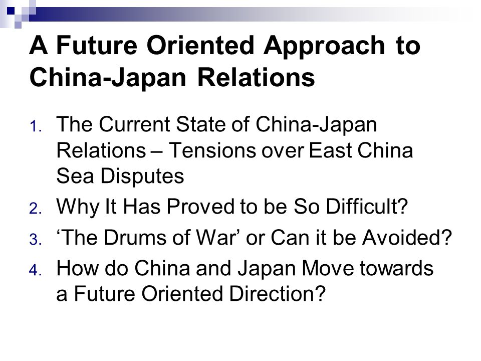 A Future Oriented Approach to China-Japan Relations