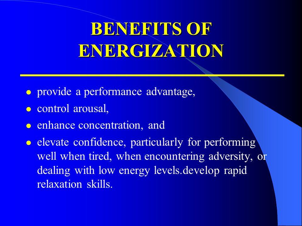 BENEFITS OF ENERGIZATION