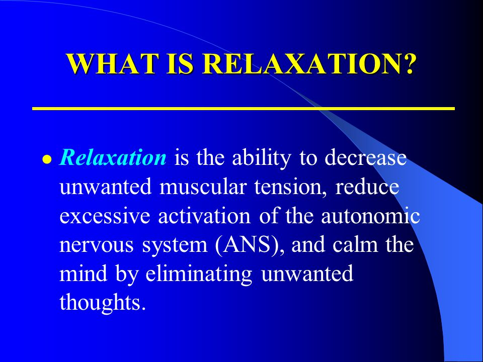 WHAT IS RELAXATION