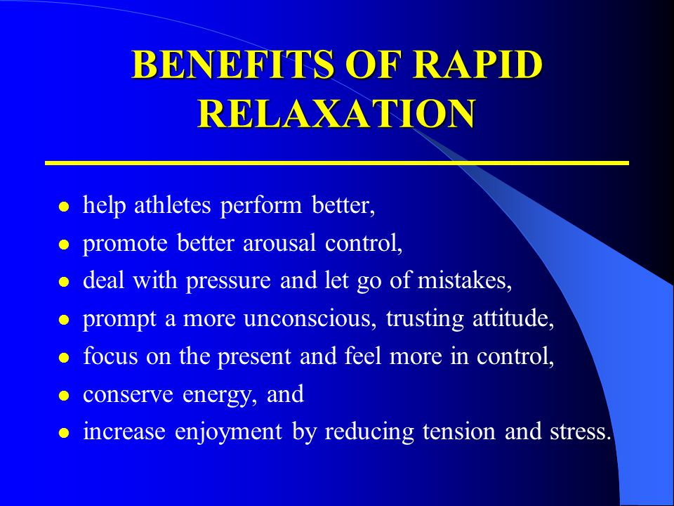 BENEFITS OF RAPID RELAXATION
