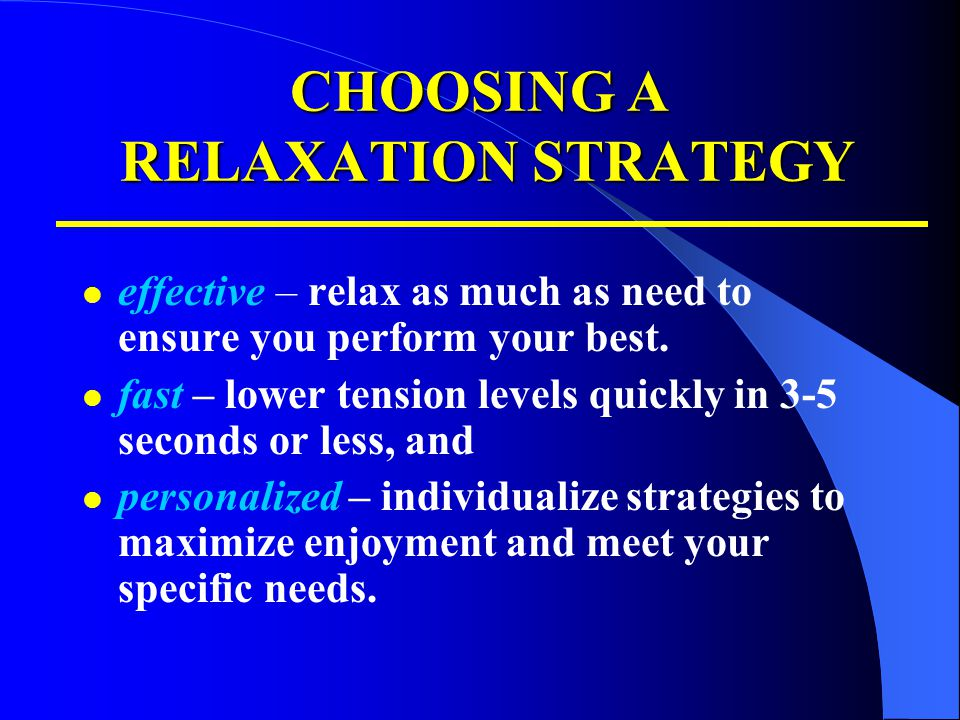 CHOOSING A RELAXATION STRATEGY