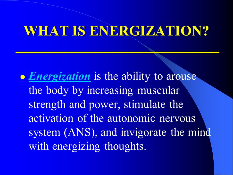 WHAT IS ENERGIZATION
