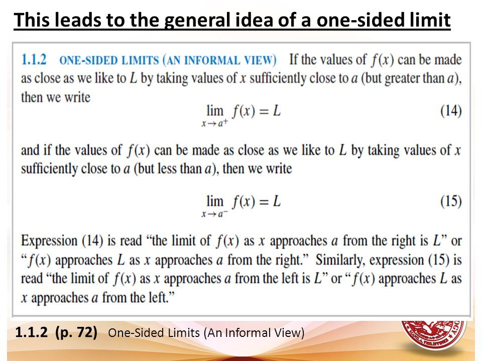 This leads to the general idea of a one-sided limit