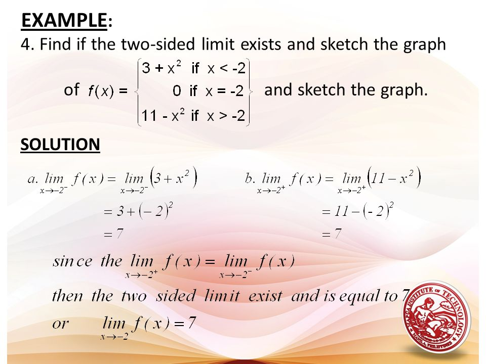 EXAMPLE: 4. Find if the two-sided limit exists and sketch the graph