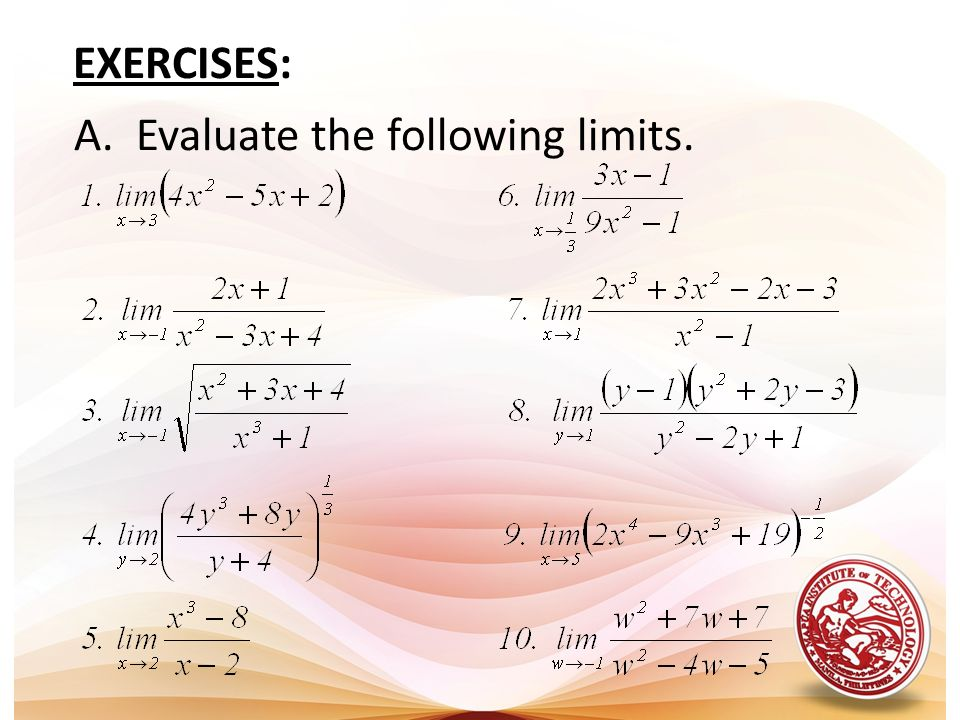 EXERCISES: A. Evaluate the following limits.