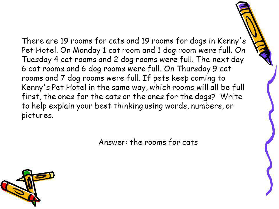 There are 19 rooms for cats and 19 rooms for dogs in Kenny s Pet Hotel