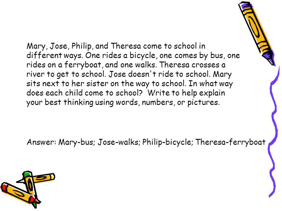 Mary, Jose, Philip, and Theresa come to school in different ways