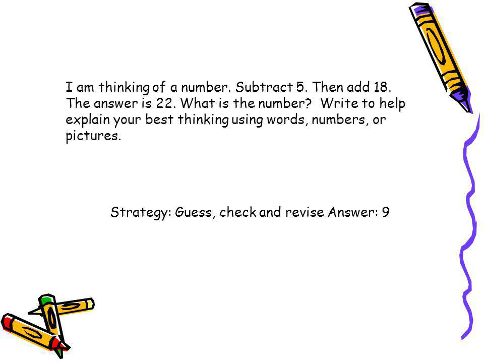 I am thinking of a number. Subtract 5. Then add 18. The answer is 22