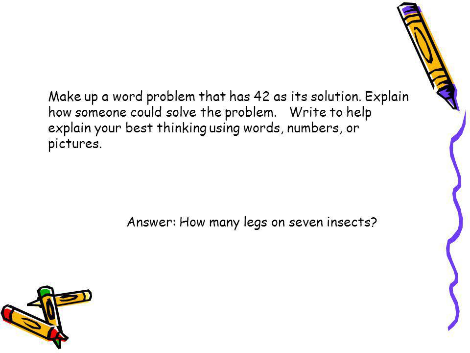 Make up a word problem that has 42 as its solution