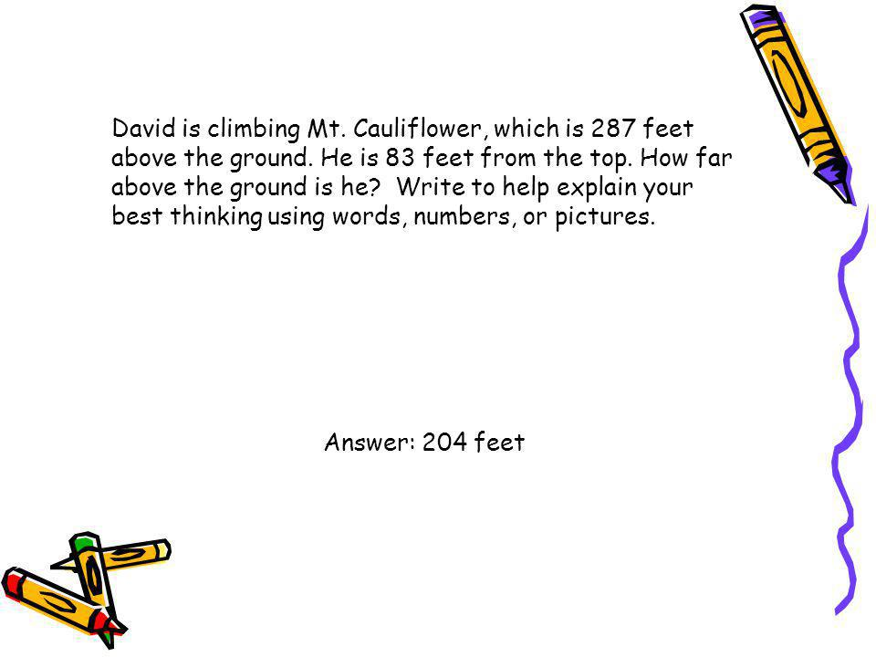 David is climbing Mt. Cauliflower, which is 287 feet above the ground