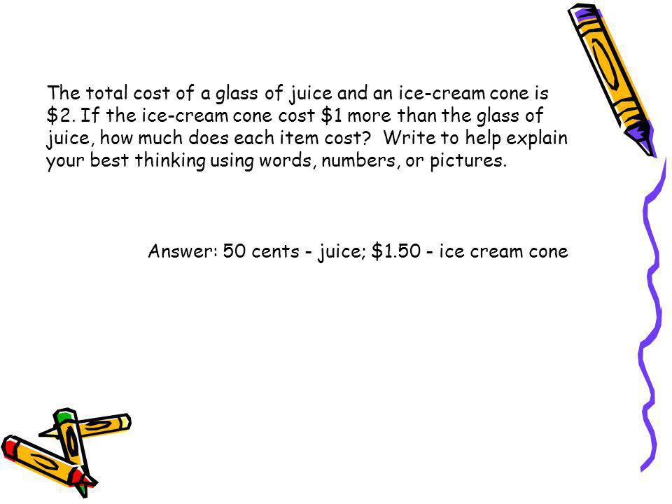The total cost of a glass of juice and an ice-cream cone is $2
