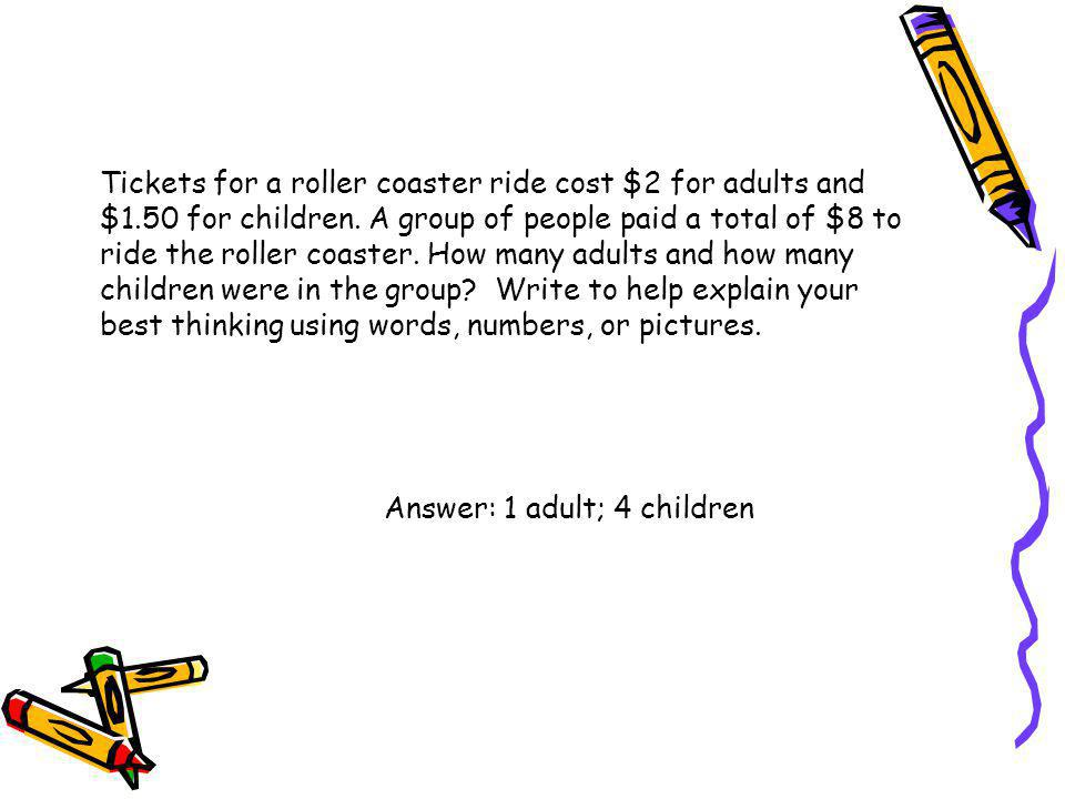 Tickets for a roller coaster ride cost $2 for adults and $1