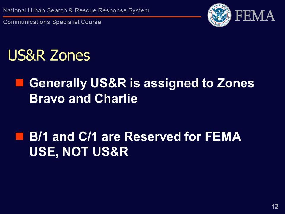 US&R Zones Generally US&R is assigned to Zones Bravo and Charlie