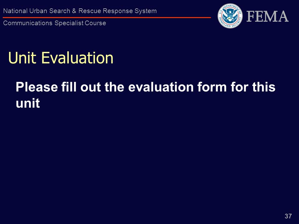 Unit Evaluation Please fill out the evaluation form for this unit
