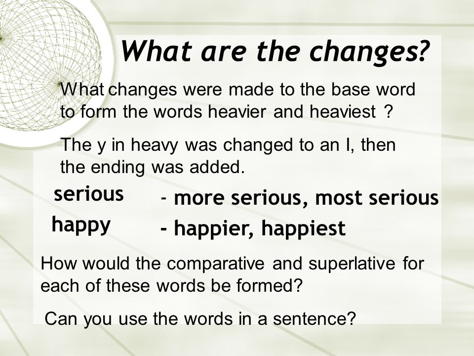 What are the changes serious - more serious, most serious happy