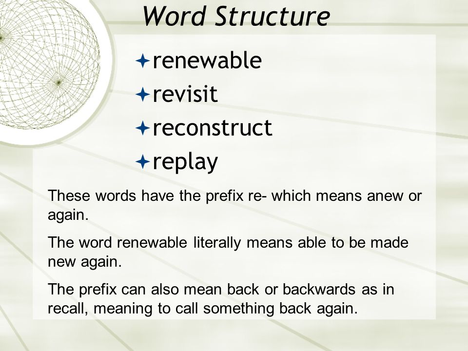 Word Structure renewable revisit reconstruct replay