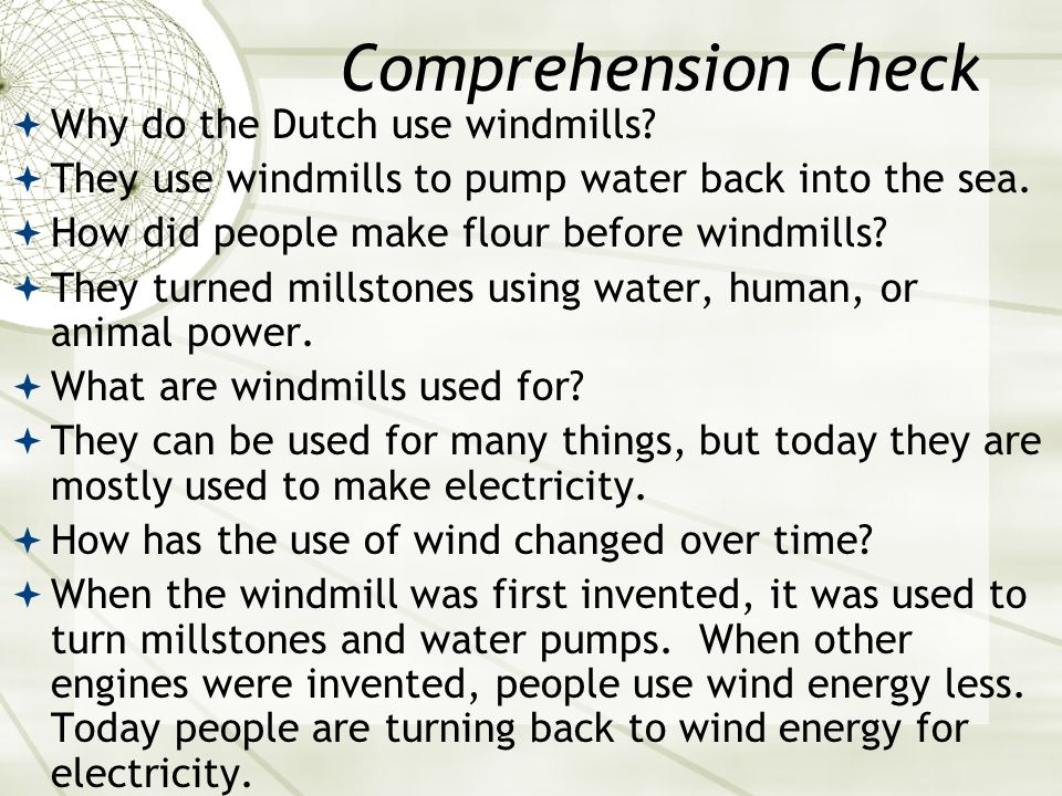 Comprehension Check Why do the Dutch use windmills