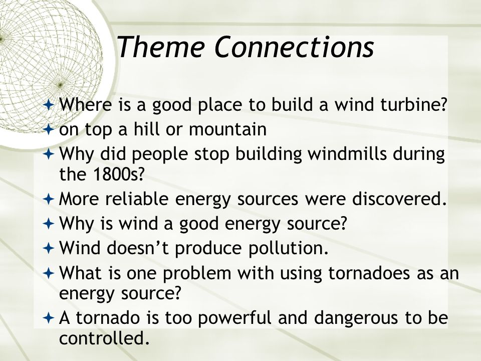 Theme Connections Where is a good place to build a wind turbine
