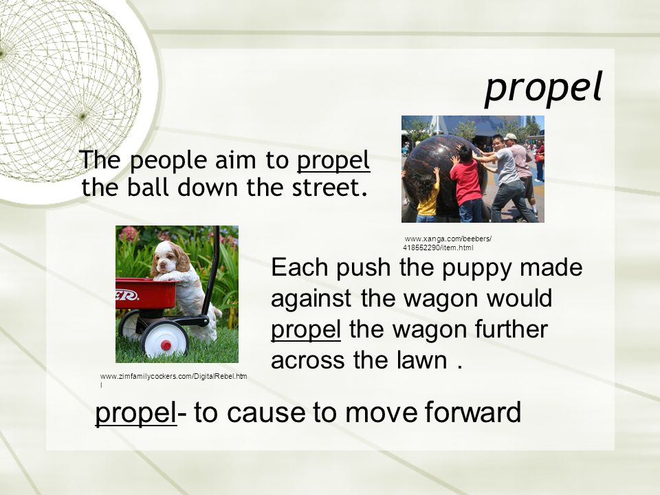 propel propel- to cause to move forward