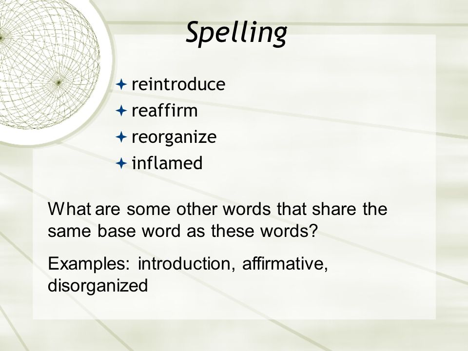 Spelling reintroduce reaffirm reorganize inflamed