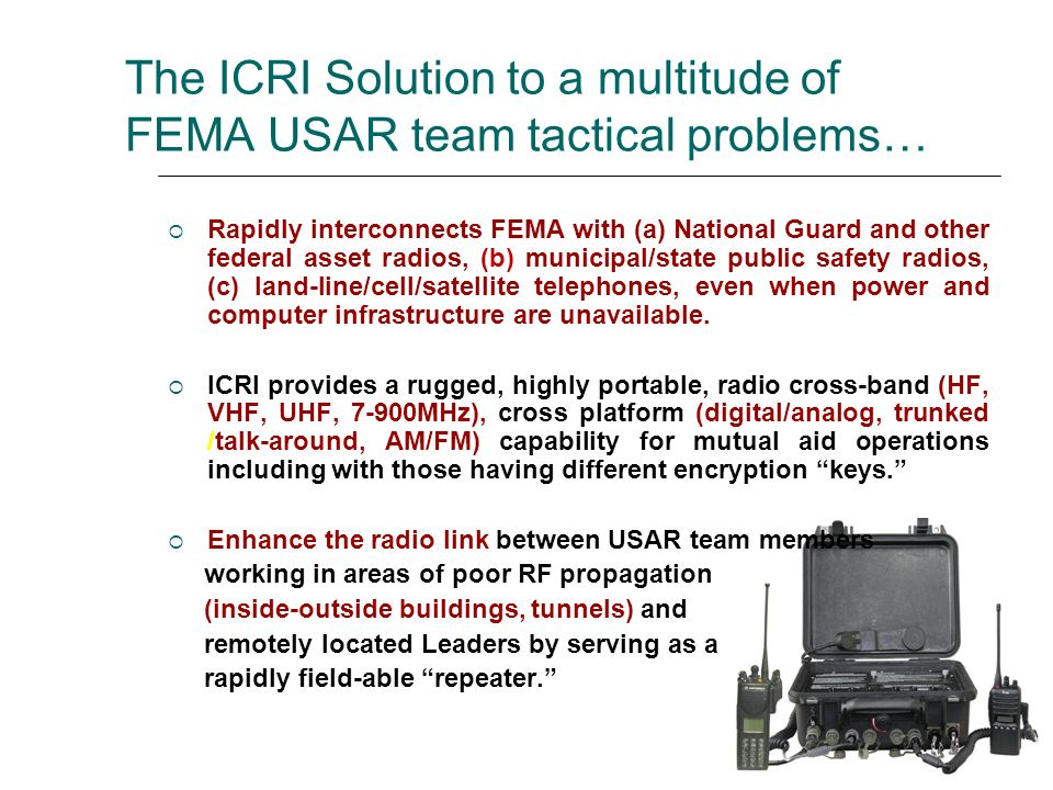 The ICRI Solution to a multitude of FEMA USAR team tactical problems…
